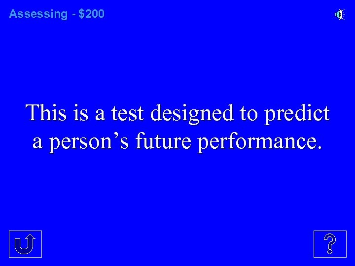 Assessing - $200 This is a test designed to predict a person's future performance.