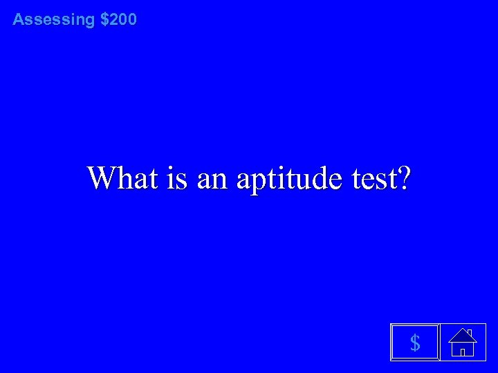 Assessing $200 What is an aptitude test? $
