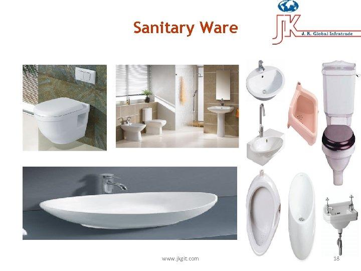 Sanitary Ware www. jkgit. com 18