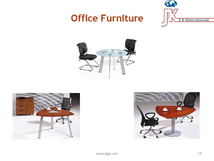 Office Furniture www. jkgit. com 24