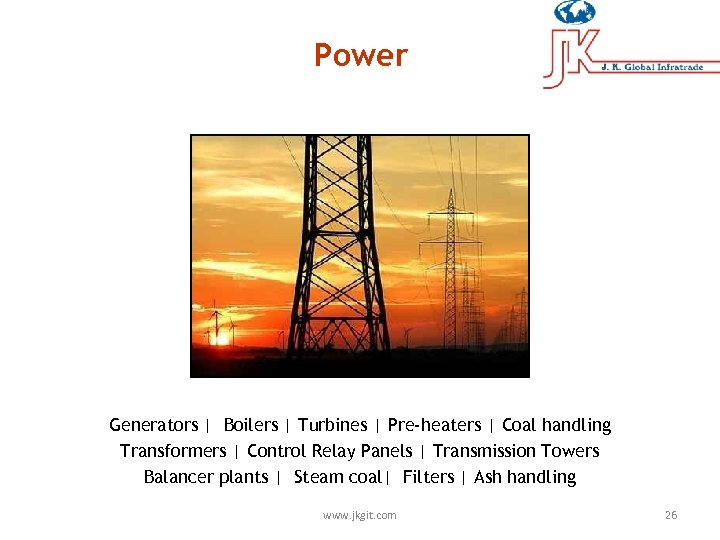 Power Generators | Boilers | Turbines | Pre-heaters | Coal handling Transformers | Control