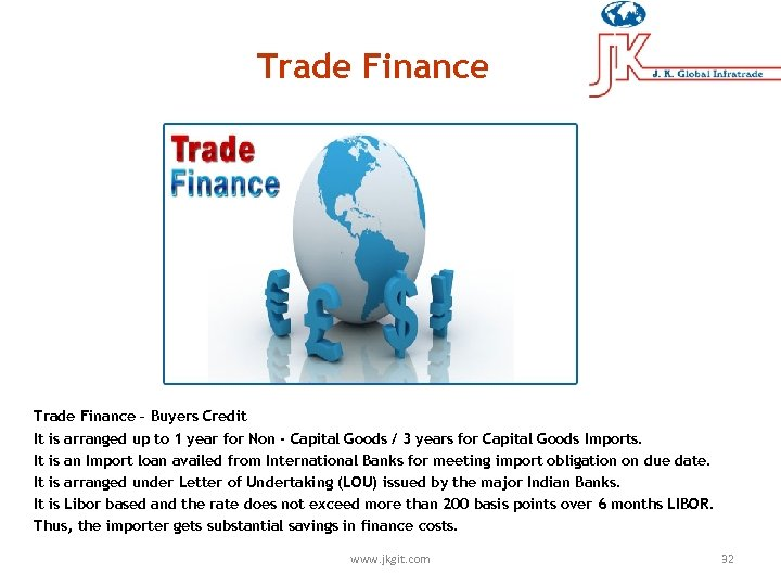 Trade Finance – Buyers Credit It is arranged up to 1 year for Non