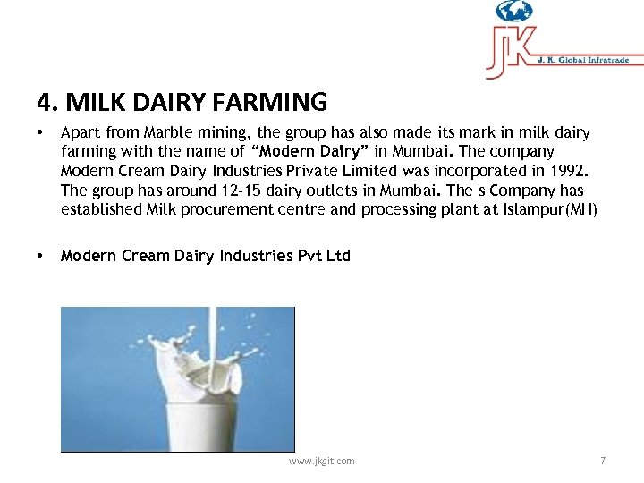 4. MILK DAIRY FARMING • Apart from Marble mining, the group has also made
