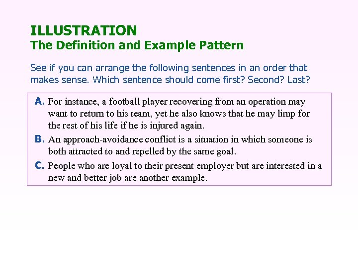 ILLUSTRATION The Definition and Example Pattern See if you can arrange the following sentences