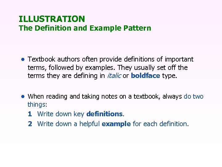ILLUSTRATION The Definition and Example Pattern • Textbook authors often provide definitions of important