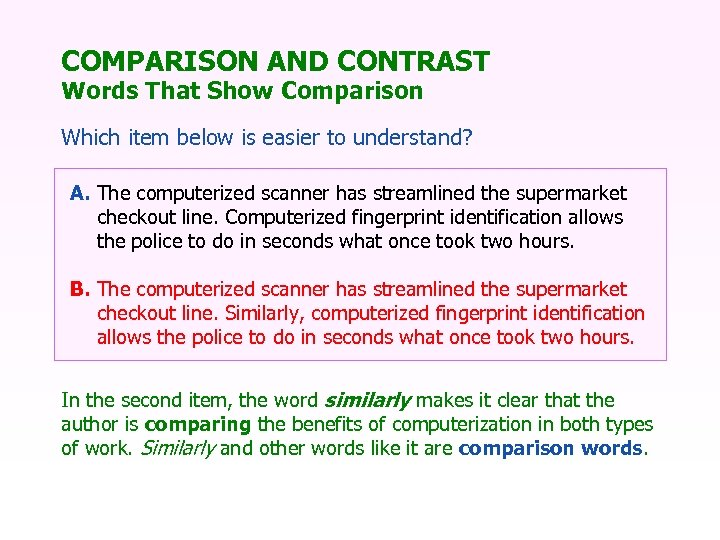 COMPARISON AND CONTRAST Words That Show Comparison Which item below is easier to understand?