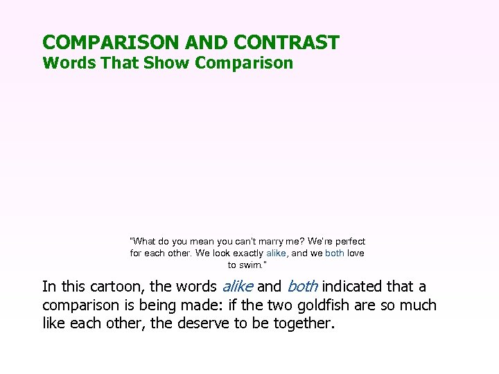 """COMPARISON AND CONTRAST Words That Show Comparison """"What do you mean you can't marry"""