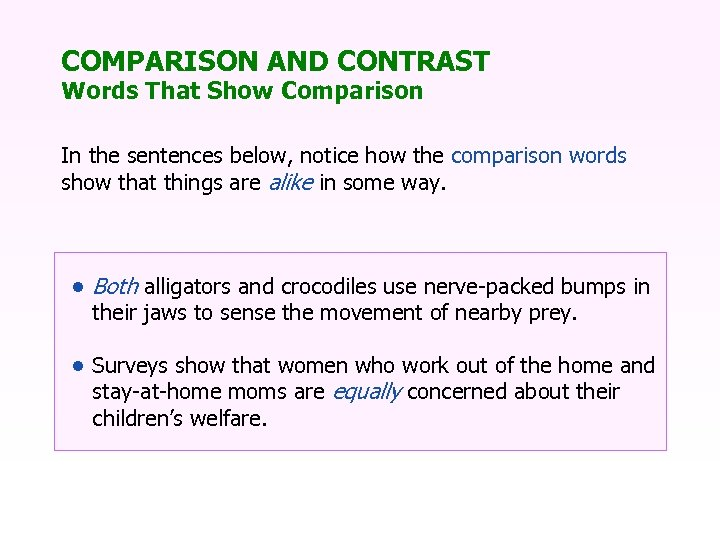 COMPARISON AND CONTRAST Words That Show Comparison In the sentences below, notice how the