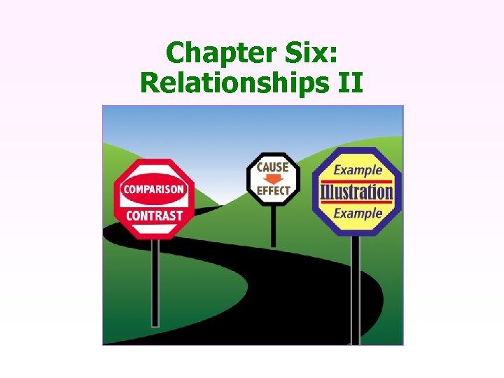 Chapter Six: Relationships II