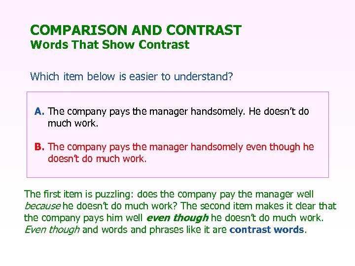 COMPARISON AND CONTRAST Words That Show Contrast Which item below is easier to understand?