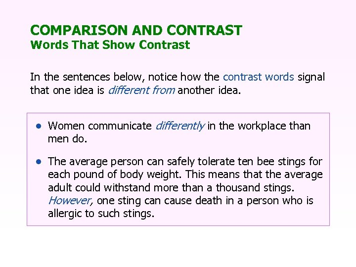 COMPARISON AND CONTRAST Words That Show Contrast In the sentences below, notice how the