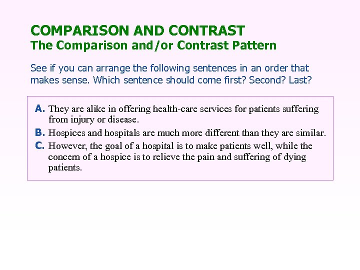 COMPARISON AND CONTRAST The Comparison and/or Contrast Pattern See if you can arrange the