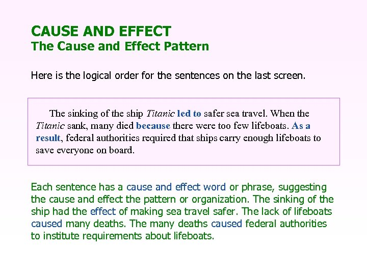 CAUSE AND EFFECT The Cause and Effect Pattern Here is the logical order for