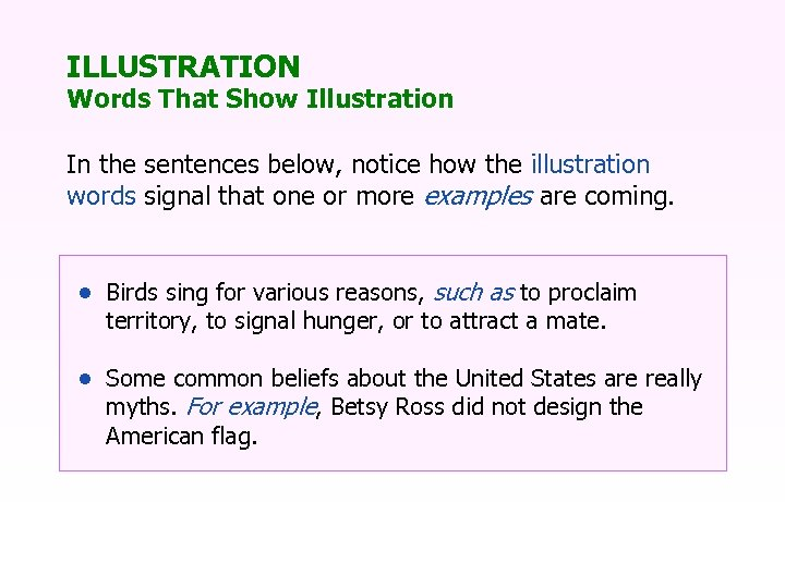 ILLUSTRATION Words That Show Illustration In the sentences below, notice how the illustration words