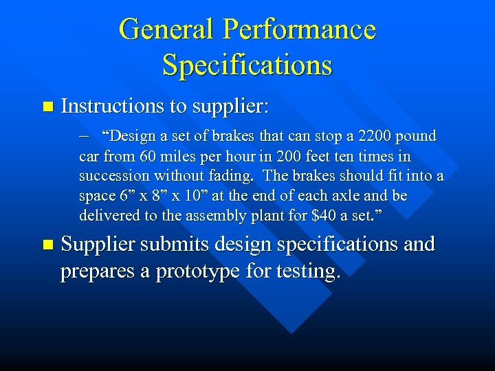"General Performance Specifications n Instructions to supplier: – ""Design a set of brakes that"