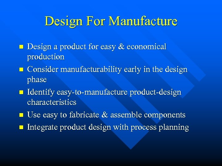 Design For Manufacture n n n Design a product for easy & economical production