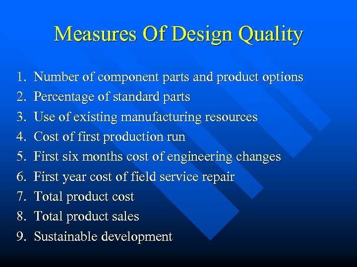 Measures Of Design Quality 1. 2. 3. 4. 5. 6. 7. 8. 9. Number