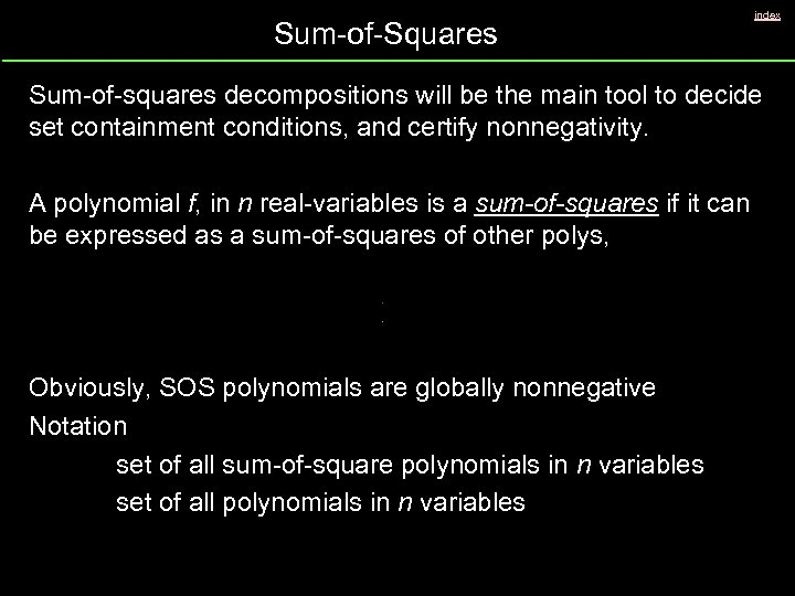 Sum-of-Squares index Sum-of-squares decompositions will be the main tool to decide set containment conditions,