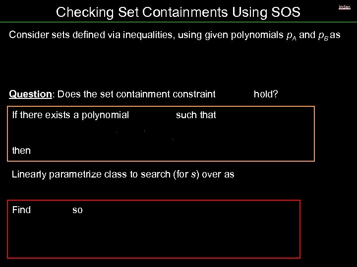 Checking Set Containments Using SOS index Consider sets defined via inequalities, using given polynomials