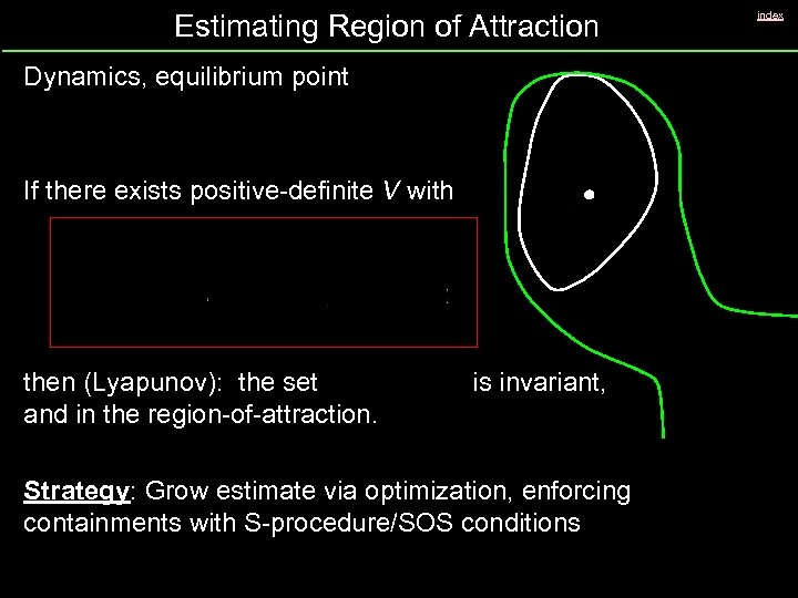 Estimating Region of Attraction Dynamics, equilibrium point If there exists positive-definite V with then