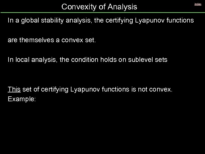 Convexity of Analysis In a global stability analysis, the certifying Lyapunov functions are themselves