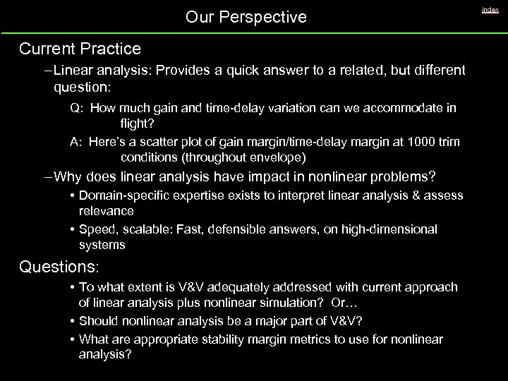 Our Perspective Current Practice – Linear analysis: Provides a quick answer to a related,