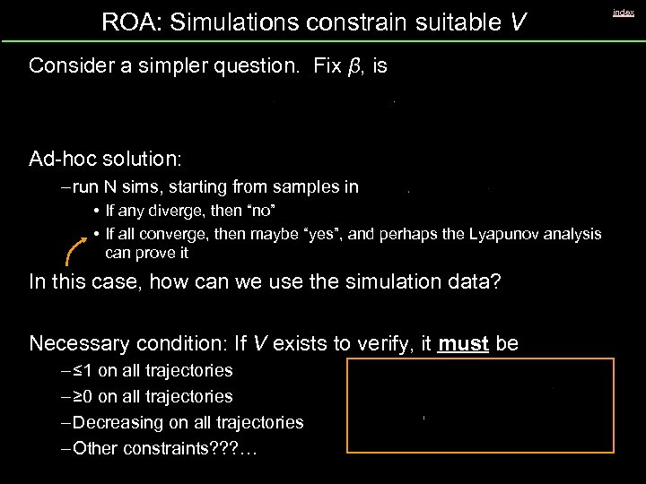ROA: Simulations constrain suitable V Consider a simpler question. Fix β, is Ad-hoc solution: