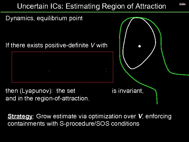Uncertain ICs: Estimating Region of Attraction Dynamics, equilibrium point If there exists positive-definite V