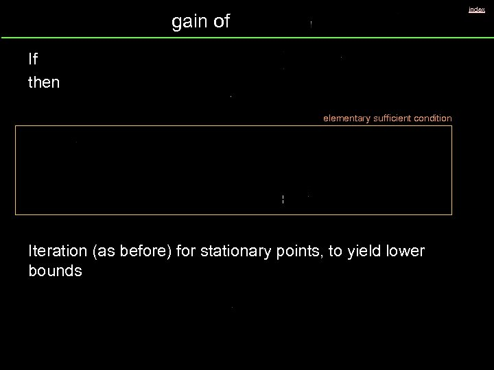 index gain of If then elementary sufficient condition Iteration (as before) for stationary points,