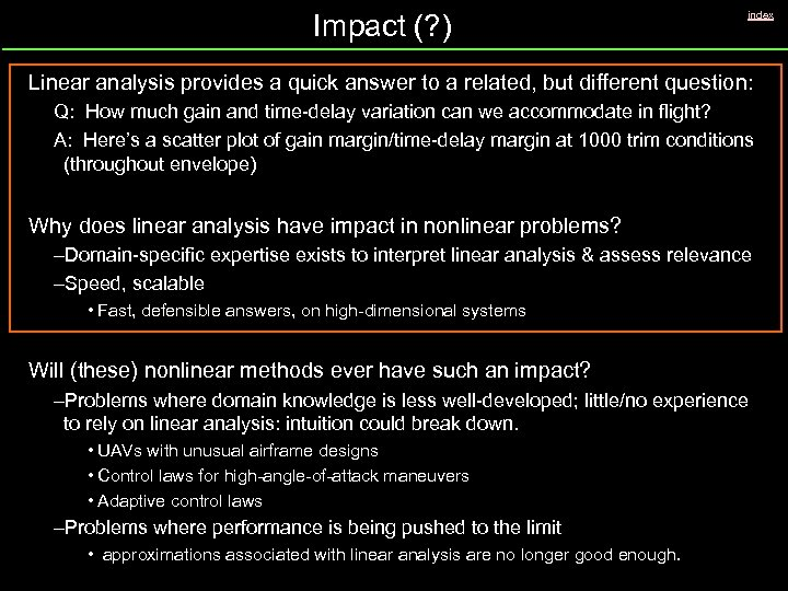 Impact (? ) index Linear analysis provides a quick answer to a related, but