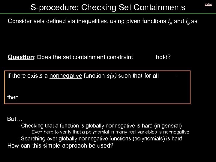 S-procedure: Checking Set Containments Consider sets defined via inequalities, using given functions f. A
