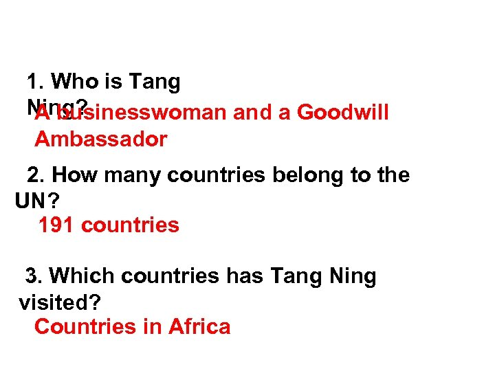 Skimming 1. Who is Tang Ning? A businesswoman and a Goodwill Ambassador 2. How