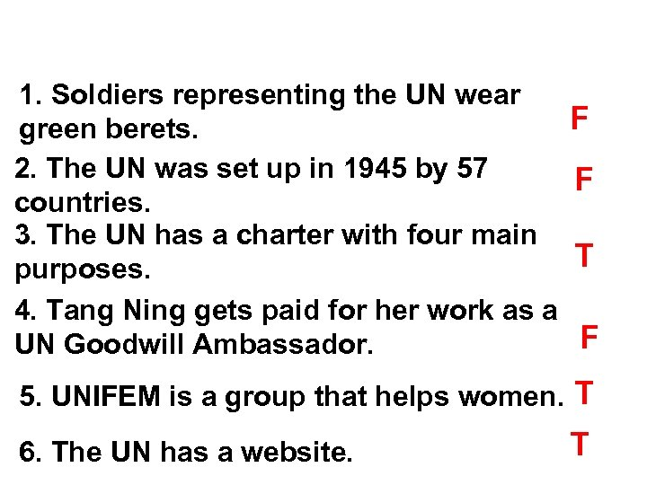 Detailed reading & judge the following T or F 1. Soldiers representing the UN