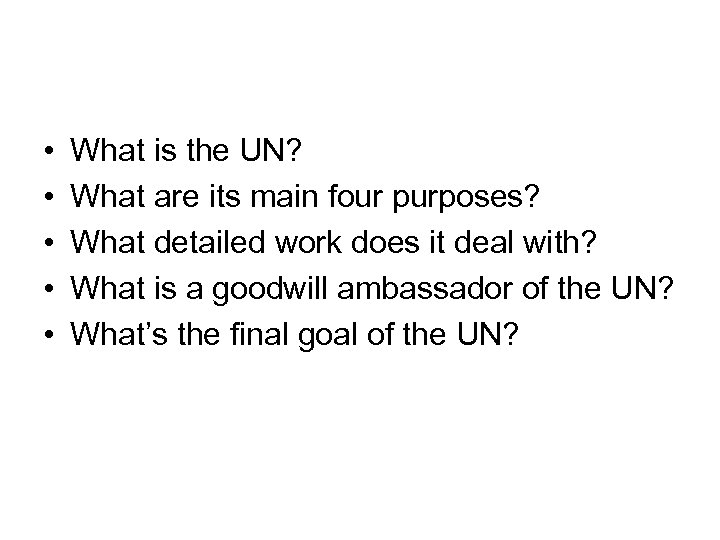 Aims of learning this passage: • • • What is the UN? What are