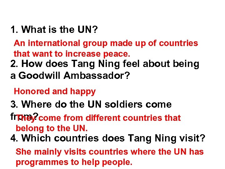 Scanning 1. What is the UN? An international group made up of countries that