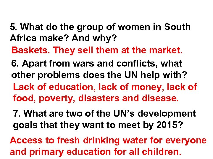 5. What do the group of women in South Africa make? And why? Baskets.