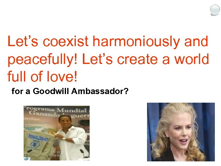 Discussion Let's coexist harmoniously and 1. What effects does the UN have on the