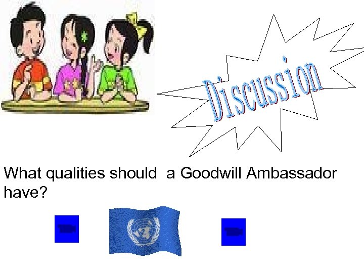 What qualities should a Goodwill Ambassador have?