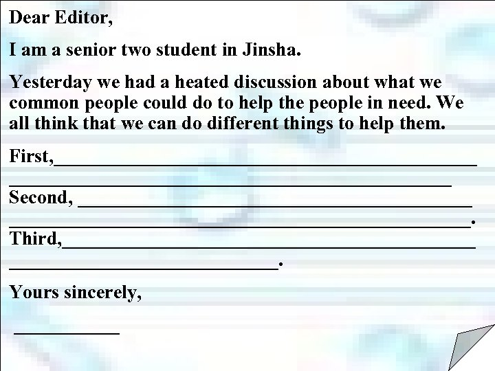 Dear Editor, I am a senior two student in Jinsha. Yesterday we had a