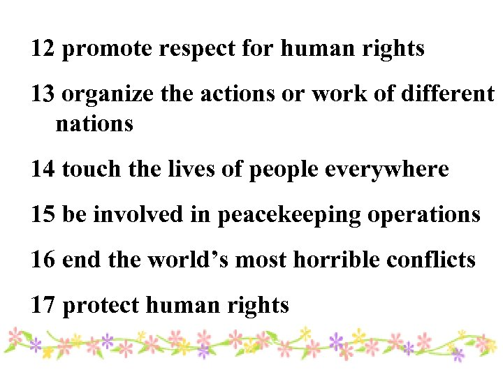 12 promote respect for human rights 13 organize the actions or work of different