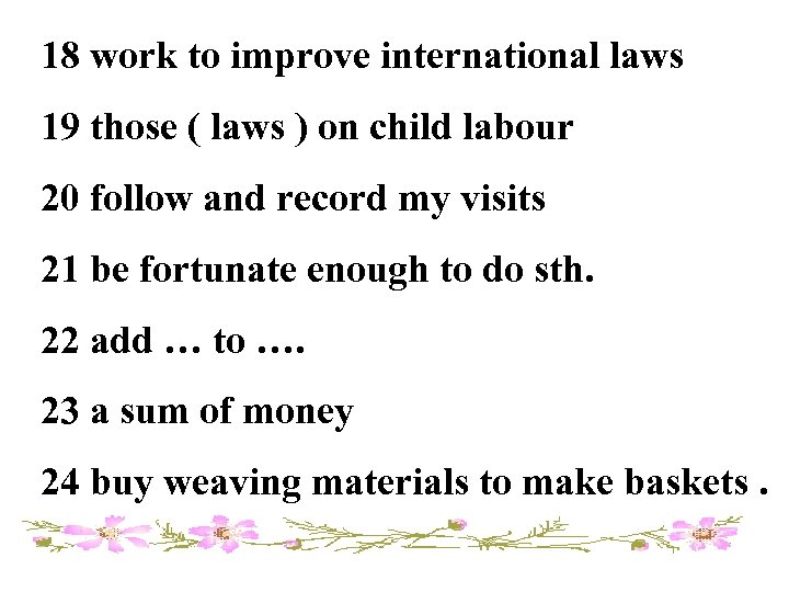 18 work to improve international laws 19 those ( laws ) on child labour
