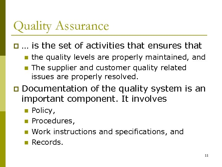 Quality Assurance p … is the set of activities that ensures that n n