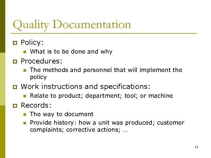 Quality Documentation p Policy: n p Procedures: n p The methods and personnel that