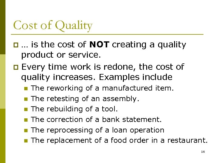 Cost of Quality … is the cost of NOT creating a quality product or