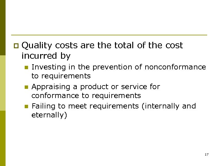 p Quality costs are the total of the cost incurred by n n n