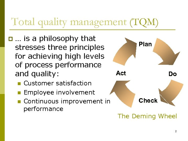 Total quality management (TQM) p … is a philosophy that stresses three principles for