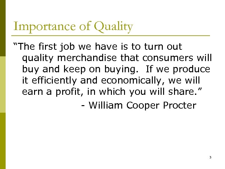 """Importance of Quality """"The first job we have is to turn out quality merchandise"""