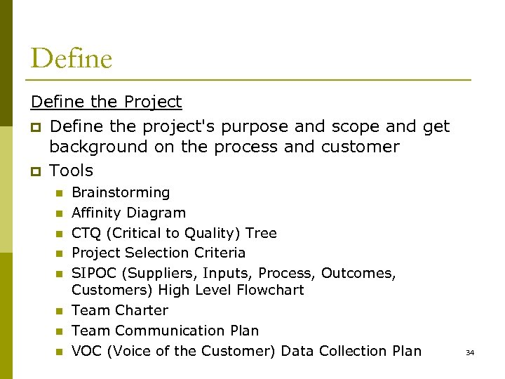 Define the Project p Define the project's purpose and scope and get background on