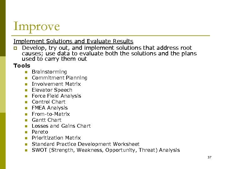 Improve Implement Solutions and Evaluate Results p Develop, try out, and implement solutions that