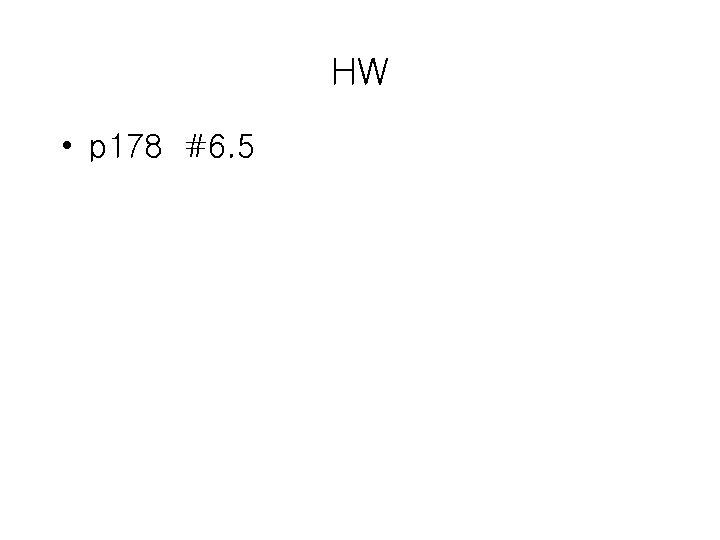 HW • p 178 #6. 5
